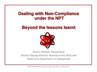 Dealing with Non-Compliance  under the NPT Beyond the lessons learnt
