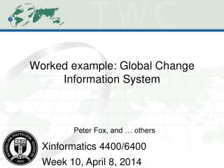 W orked example:  Global Change  Information System