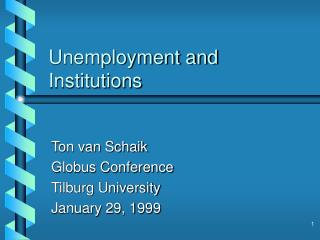 Unemployment and Institutions