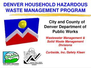 DENVER HOUSEHOLD HAZARDOUS WASTE MANAGEMENT PROGRAM