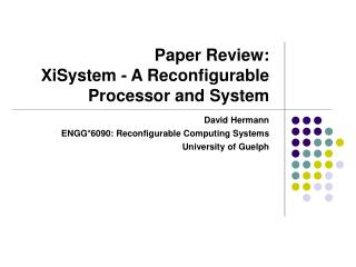 Paper Review:  XiSystem - A Reconfigurable Processor and System