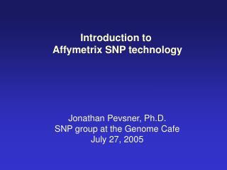 Introduction to  Affymetrix SNP technology