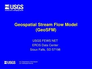 Geospatial Stream Flow Model (GeoSFM)