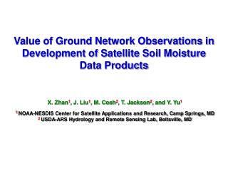 Value of Ground Network Observations in Development of Satellite Soil Moisture  Data Products
