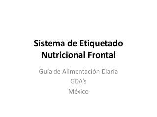 Sistema de Etiquetado Nutricional Frontal