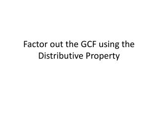 Factor out the GCF using the Distributive Property