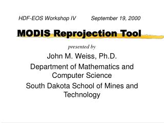 HDF-EOS Workshop IV          September 19, 2000 MODIS Reprojection Tool