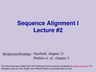 Sequence Alignment I Lecture #2