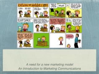 A need for a new marketing model An Introduction to Marketing Communications