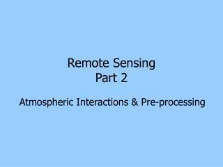 Remote Sensing  Part 2