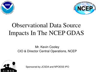 Observational Data Source Impacts In The NCEP GDAS