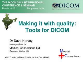 Making it with quality:  Tools for DICOM