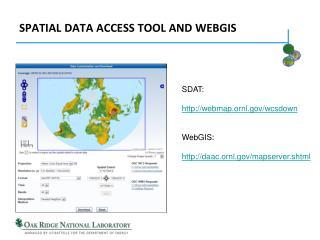 Spatial Data Access tool and WEBGIS