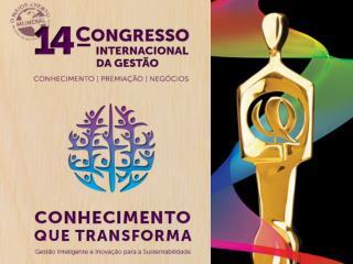14º Congresso Internacional da Gestão Principais Atividades: Palestras nacionais e internacionais