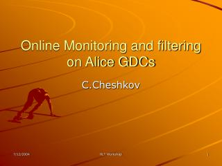 Online Monitoring and filtering on Alice GDCs