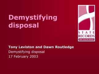 Demystifying disposal