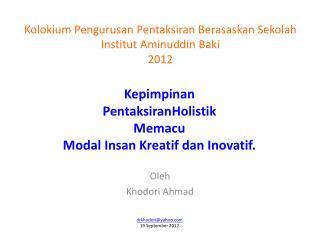 Kepimpinan Pentaksiran Holistik Memacu Modal  Insan Kreatif dan Inovatif .