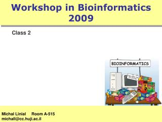 Workshop in Bioinformatics 2009
