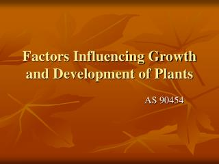 Factors Influencing Growth and Development of Plants
