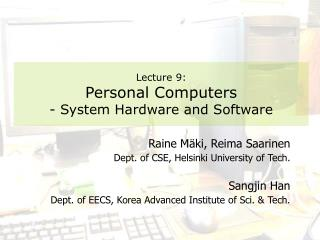 Lecture 9: Personal Computers - System Hardware and Software
