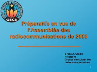 Préparatifs en vue de   l'Assemblée des radiocommunications de 2003