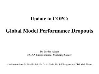 Update to COPC: Global Model Performance Dropouts