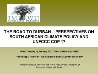 THE ROAD TO DURBAN – PERSPECTIVES ON SOUTH AFRICAN CLIMATE POLICY AND UNFCCC COP 17