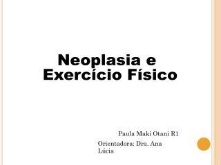 Neoplasia  e  Exerc�cio F�sico