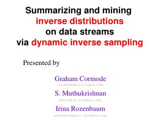 Summarizing and mining   inverse distributions on data streams  via  dynamic inverse sampling