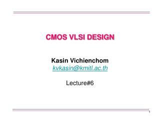CMOS VLSI DESIGN