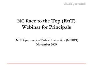 NC Race to the Top RttT Webinar for Principals   NC Department of Public Instruction NCDPI  November 2009