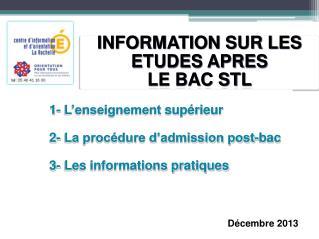 INFORMATION SUR LES ETUDES APRES  LE BAC STL