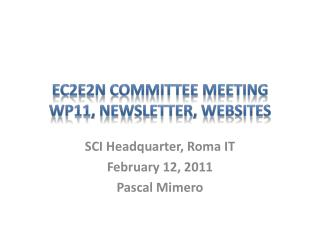 EC2E2N Committee Meeting WP11,  NewsLetter , Websites