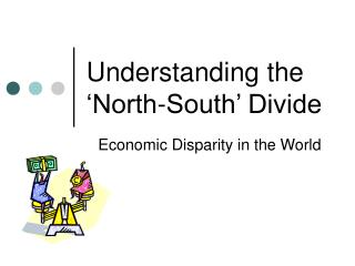 Understanding the 'North-South' Divide