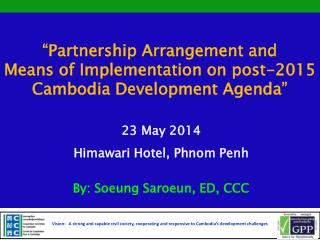 �Partnership Arrangement and  Means of Implementation on post-2015 Cambodia Development Agenda�