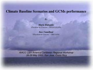 Climate Baseline Scenarios and GCMs performance  By Mario Bidegain