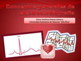 Conceptos generales de electrocardiograf�a