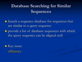 Database Searching for Similar Sequences