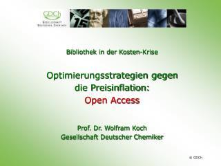 Bibliothek in der Kosten-Krise Optimierungsstrategien gegen  die Preisinflation:  Open Access