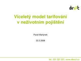 Víceletý model tarifování          v neživotním pojištění