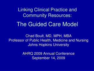 Linking Clinical Practice and  Community Resources: The Guided Care Model