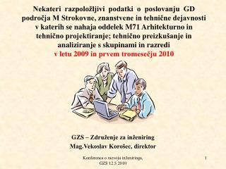 GZS � Zdru�enje za in�eniring Mag.Vekoslav Koro�ec, direktor