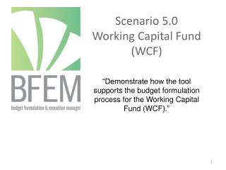 Scenario  5 .0 Working Capital Fund (WCF)