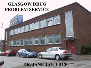 GLASGOW DRUG PROBLEM SERVICE
