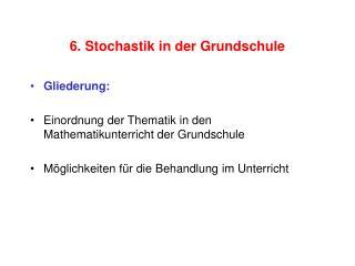 6. Stochastik in der Grundschule