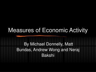 Measures of Economic Activity