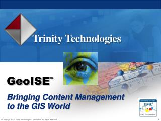 GeoISE ™ Bringing Content Management to the GIS World
