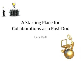 A Starting Place for Collaborations as a Post-Doc