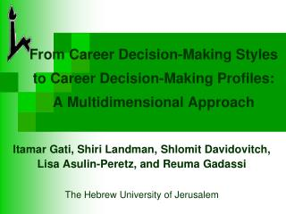 From Career Decision-Making Styles to Career Decision-Making Profiles: A Multidimensional Approach