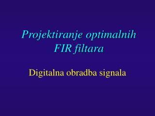 Projektiranje optimalnih FIR filtara